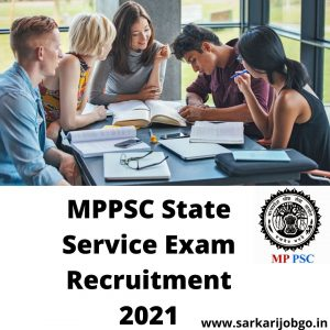 Madhya Pradesh Public Service Commission and State Service Exam Recruitment 2021
